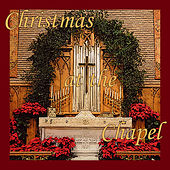 Christmas at the Chapel by Various Artists