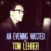 An Evening Wasted with Tom Lehrer, Live de Tom Lehrer