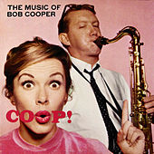 Coop! The Music of Bob Cooper (Bonus Track Version) by Bob Cooper