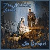 The Nativity Scene in Gospel by Original Broadway Cast Recording