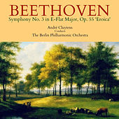 Beethoven: Symphony No. 3 in E-Flat Major, Op. 55 'Eroica' von Berlin Philharmonic Orchestra