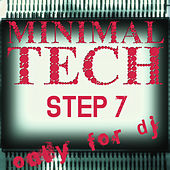 Minimal Tech, Step 07 (Only for DJ) by Various Artists
