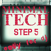 Minimal Tech, Step 5 (Only for DJ) by Various Artists