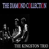 The Diamond Collection (Original Recordings) de The Kingston Trio