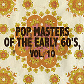 Pop Masters of the Early 60's, Vol. 10 di Various Artists