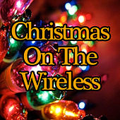 Christmas on the Wireless by Various Artists