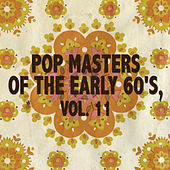 Pop Masters of the Early 60's, Vol. 11 de Various Artists