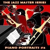 The Jazz Master Series: Piano Portraits, Vol. 5 de Various Artists