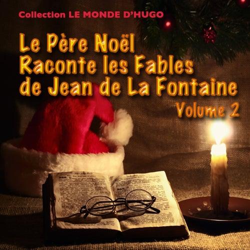 Le Père Noël raconte les fables de Jean de La Fontaine, vol. 2 (16 fables) by Le Monde d'Hugo