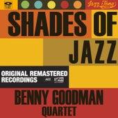 Shades of Jazz (Benny Goodman Quartet) de Benny Goodman