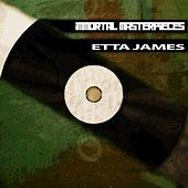 Immortal Masterpieces by Etta James