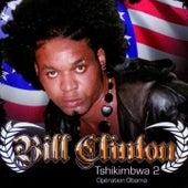 Tshikimbwa, Vol. 2 (Operation Obama) by Bill Clinton