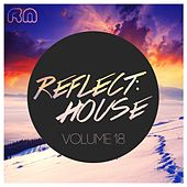 Reflect:House, Vol. 18 by Various Artists