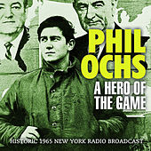 A Hero of the Game (Live) by Phil Ochs