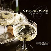 Champagne: Big Band Memories by His Orchestra