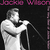 The Very Best of Jackie Wilson by Jackie Wilson