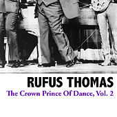 The Crown Prince of Dance, Vol. 2 by Rufus Thomas