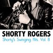 Shorty's Swinging Hits, Vol. 8 di Shorty Rogers