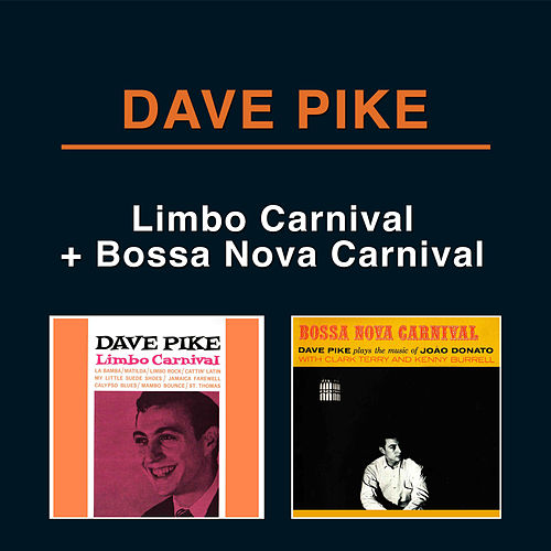 Limbo Carnival + Bossa Nova Carnival by Dave Pike