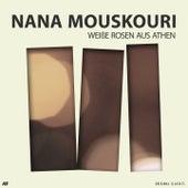 Weisse Rosen aus Athen von Nana Mouskouri