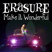 Make It Wonderful von Erasure
