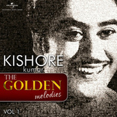 The Golden Melodies (Vol. 1) by Kishore Kumar
