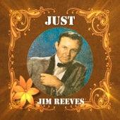 Just Jim Reeves by Jim Reeves