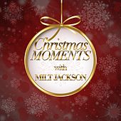 Christmas Moments With Milt Jackson by Milt Jackson