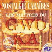 Les maîtres du Gwo-Ka, vol. 2 (Nostalgie Caraïbes - Versions Originales enregistrées au Studio Celini) by Various Artists