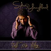 Tell Me Why by Sydney Youngblood