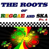 The Roots of Reggae and Ska, Pt. 4 (50 Original Recordings) by Various Artists