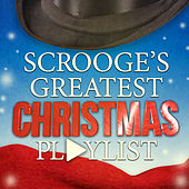 Scrooge's Greatest Christmas Playlist by Various Artists