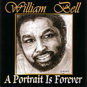 A Portrait Is Forever by William Bell