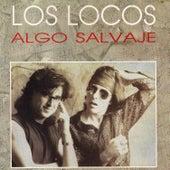 Algo Salvaje by Los Locos