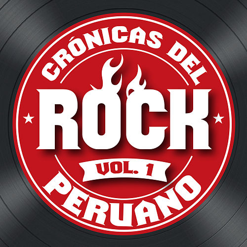 Crónicas del Rock Peruano, Vol. 1 by Various Artists