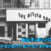 True R&B: Let the Good Times Roll Vol.2 by Various Artists