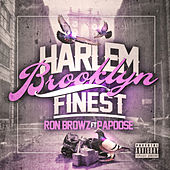 Harlem Brooklyn Finest (feat. Papoose) by Ron Browz
