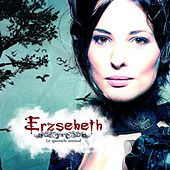 Erzsebeth, le spectacle musical de Various Artists