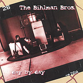 Day By Day by The Bihlman Bros.