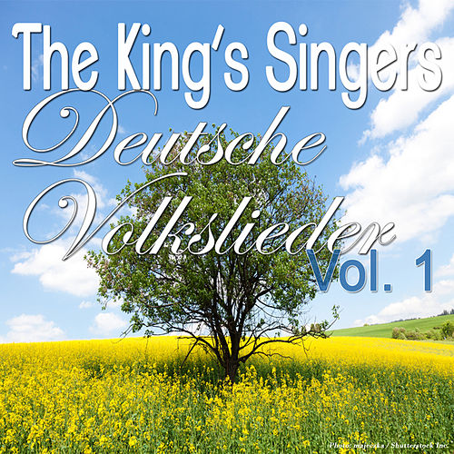 Deutsche Volkslieder, Vol. 1 by King's Singers