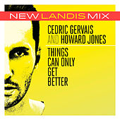 Things Can Only Get Better by Cedric Gervais