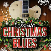 Classic Christmas Blues by Various Artists