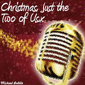 Christmas, Just the Two of Us (Bonus Edition) by Michael Bubble