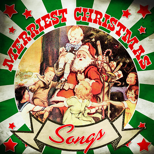 Merriest Christmas Songs by Various Artists