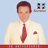 José José - Secretos 30 Aniversario de Jose Jose