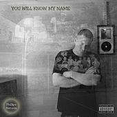 You Will Know My Name by Evan Phillips
