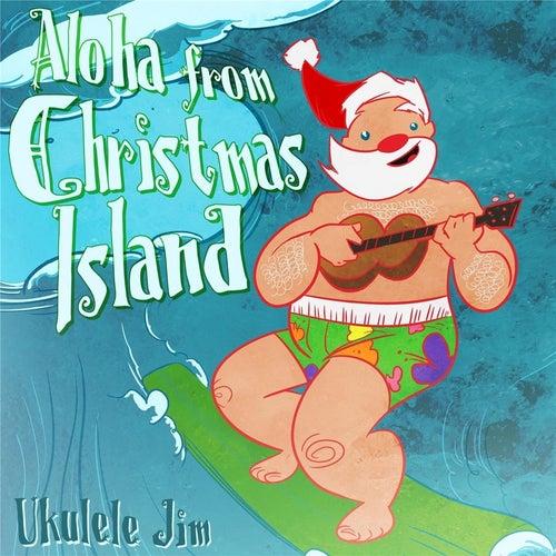 Aloha from Christmas Island by Ukulele Jim
