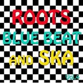 Roots, Blue Beat and Ska, Vol. 4 de Various Artists