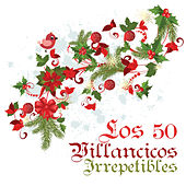 Los 50 Villancicos Irrepetibles by Various Artists