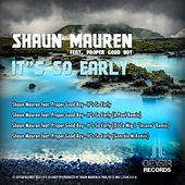 It's So Early EP by Shaun Mauren
